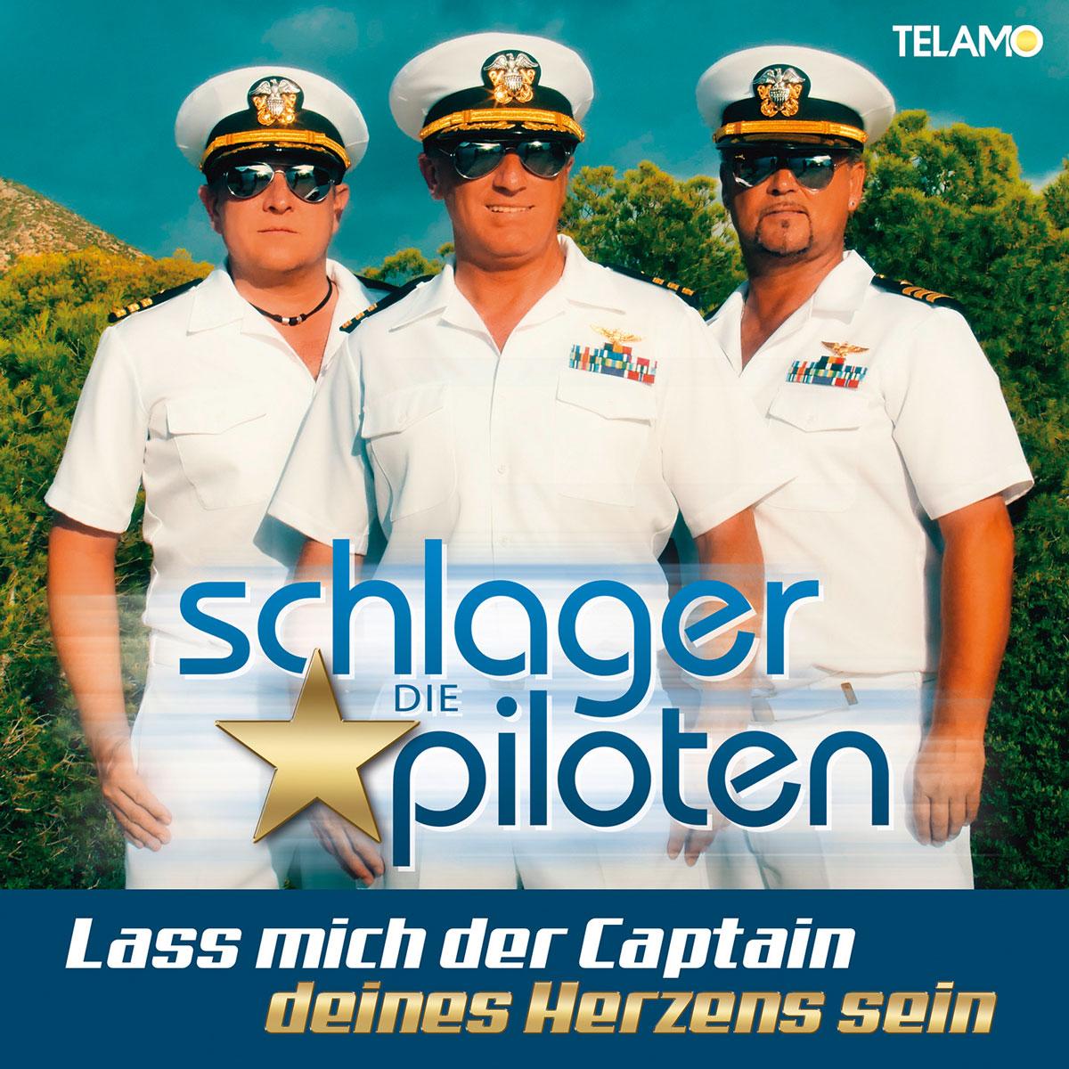 Die Schlagerpiloten - Lass mich der Captain deines Herzens sein