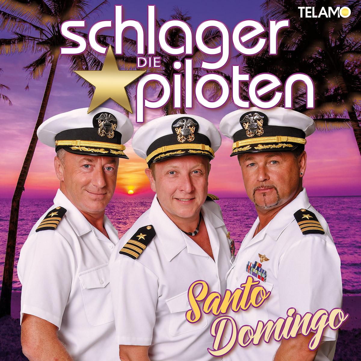 Die Schlagerpiloten - Santo Domingo Neues Album
